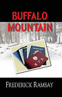 Buffalo Mountain: A Ike Schwartz Mystery by Frederick Ramsay (Paperback / softback, 2008)