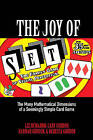 The Joy of Set: The Many Mathematical Dimensions of a Seemingly Simple Card Game by Gary Gordon, Hannah Gordon, Liz McMahon, Rebecca Gordon (Hardback, 2016)