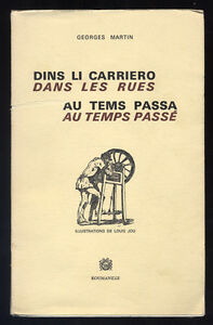 GEORGES-MARTIN-DANS-LES-RUES-AU-TEMPS-PASSE-DINS-LI-CARRIERO-AU-TEMS-PASSA
