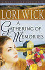 A Gathering of Memories by Lori Wick (Paperback, 2005)
