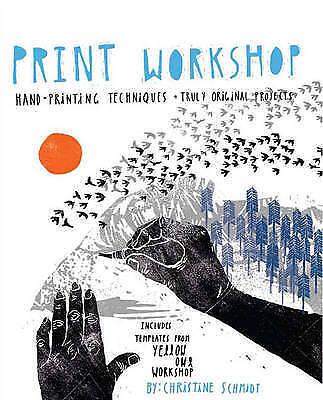 1 of 1 - Print Workshop, Christine Schmidt, Good Condition Book, ISBN 9780307586544