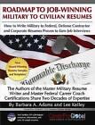 Roadmap to Job-Winning Military to Civilian Resumes by Barbara Adams, Lee Kelley (Paperback / softback, 2011)