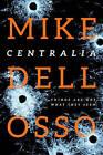 Centralia by Mike Dellosso (Paperback, 2015)
