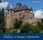 Schlösser und Burgen in Nordhessen von Jürgen Nolte (2013, Gebundene Ausgabe)
