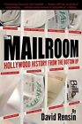 Mailroom Hollywood History From The Bottom up by Rensin David Paperback