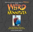 Weird Minnesota: Your Travel Guide to Minnesota's Local Legends and Best Kept Secrets by Eric Dregni (Hardback, 2006)