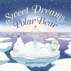Sweet Dreams, Polar Bear by Mindy Dwyer (Hardback, 2004)