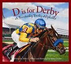 D Is for Derby: A Kentucy Derby Alphabet by Helen L Wilbur (Hardback, 2014)