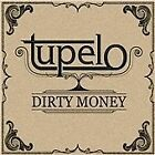 Tupelo - Dirty Money (2012)