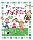 Mis Primeras Oraciones by Thomas Nelson (Board book, 2015)