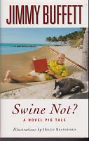 Brand Book Swine Not? By Jimmy Buffett 2008, Hardcover, Revised Novel