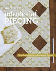 Intentional Piecing: From Fussy Cutting to Foundation Piecing by Amy Friend (Paperback, 2016)
