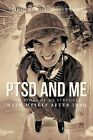 Ptsd and Me: The Story of My Struggle with Myself After Iraq by Dennis James Williams (Paperback / softback, 2013)