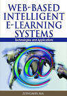 Web-Based Intelligent e-Learning Systems: Technologies and Applications by IGI Global (Hardback, 2005)