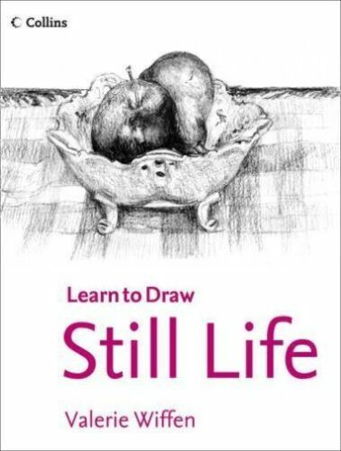 1 of 1 - Still Life (Collins Learn to Draw) by Valerie Wiffen (Paperback, 2013)