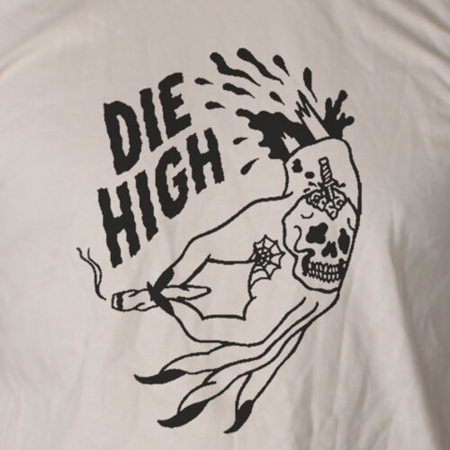 Die High Stoner Weed T shirt Funny Punk Rock Joint Spliff Graphic Tee Unisex