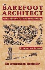 The Barefoot Architect : A Handbook for Green Building by Johan Van Lengen (2007, Paperback)