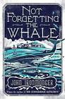 Not Forgetting the Whale by John Ironmonger (Paperback, 2015)