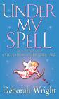 Under My Spell by Deborah Wright (Paperback, 2004)