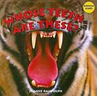Whose Teeth Are These? by Joanne Randolph (Hardback, 2008)