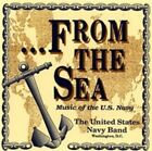 From the Sea: Music of the US Navy (CD, May-2010, Altissimo)
