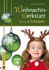 Die Weihnachts-Werkstatt für das 4. Schuljahr von Anke Hennig und Sabine Willmeroth (2014, Geheftet)