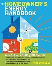 Homeowner's Energy Handbook: Your Guide to Getting off the Grid by Paul Scheckel