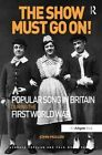 The Show Must Go on! Popular Song in Britain During the First World War by John Mullen (Paperback, 2015)