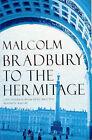 To the Hermitage by Malcolm Bradbury (Paperback, 2001)