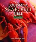 Louisiana Seafood Bible: Crawfish by Jerald Horst, Glenda Horst (Hardback, 2010)