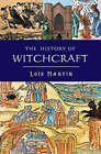The History of Witchcraft by Lois Martin (Hardback, 2007)