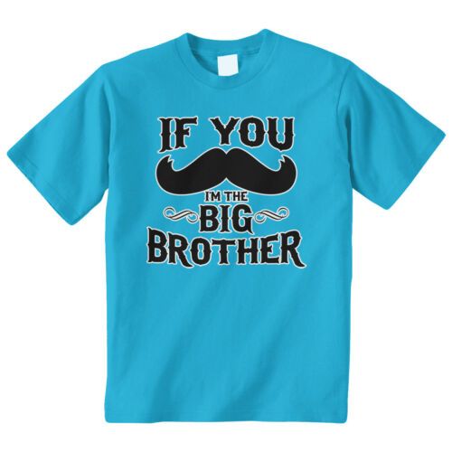 If You Mustache I M The Big Brother Youth T Shirt Kids Boys Funny Announcement Innovatis Suisse Ch