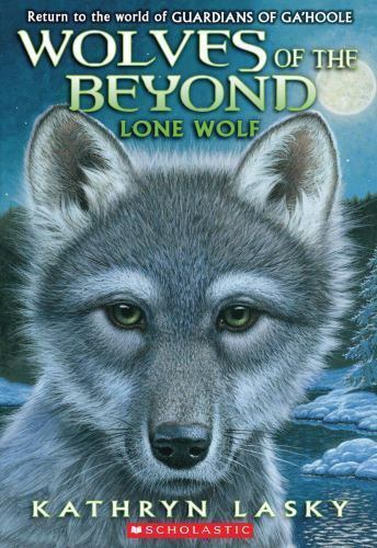 Wolves Of The Beyond Ser Lone Wolf By Kathryn Lasky 2011 Trade Paperback For Sale Online Ebay