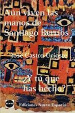 Gutenberg Ser.: Aun Viven las Manos de Santiago Berrios : Y Tu que Has Hecho?...