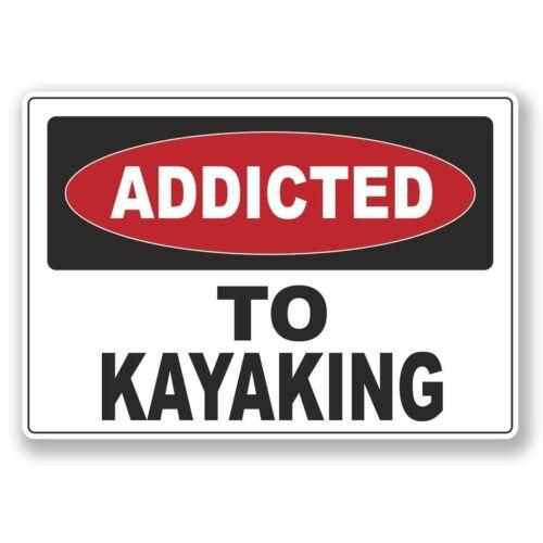 2 x Addicted to Kayaking Vinyl Sticker Laptop Travel Luggage Car #6551