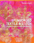 Spunbonded Textile and Stitch: Lutradur, Evolon and Other Distressables by Wendy Cotterill (Paperback, 2011)