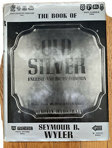 THE BOOK OF OLD SILVER SEYMOUR B WYLER HARDCOVER