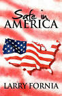 Safe in America by Larry Fornia (Paperback / softback, 2009)