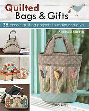 Quilted Bags and Gifts: 36 Classic Quilting Projects to Make and Give by Akemi S