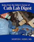 Notes from the Editor's Corner of Cath Lab Digest by Morton J Kern MD (Paperback / softback, 2010)