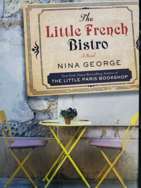 The Little French Bistro: A Novel by George, Nina