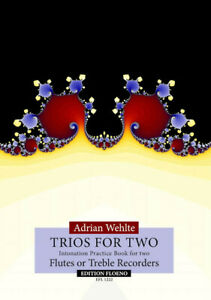 Wehlte: Trio for Two, intonation Practice Book for 2 Flutes or Treble Recorder