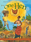 One Hen: How One Small Loan Made a Big Difference by Katie Smith Milway (Paperback, 2009)