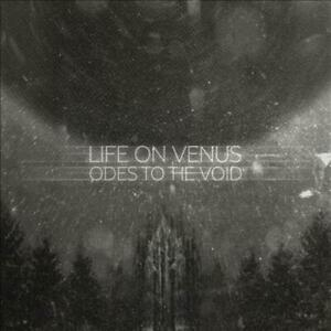 LIFE ON VENUS - ODES TO THE VOID NEW VINYL RECORD