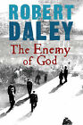 The Enemy of God by Robert Daley (Hardback, 2006)