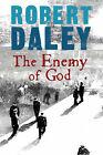 The Enemy of God by Robert Daley (Hardback, 2006)