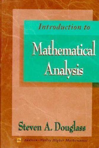 Introduction to Mathematical Analysis, Steven A. Douglass, Good Book