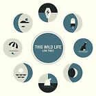 Low Tides This Wild Life 8714092747720