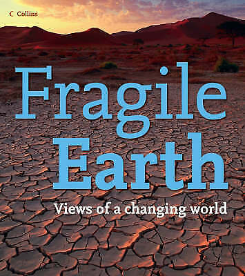 """AS NEW"" Fragile Earth: Views of a changing world (Collins), Collins with contri"
