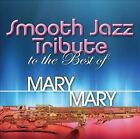 Smooth Jazz Tribute to the Best of Mary Mary by Various Artists (CD, Oct-2013, CC Entertainment)